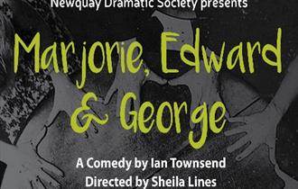 "Newquay's Lane Theatre Presents ""Marjorie, Edward & George"""""