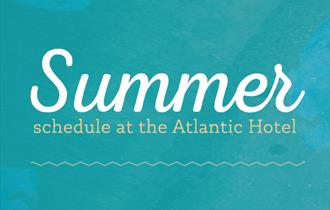 Summer Schedule at the Atlantic Hotel